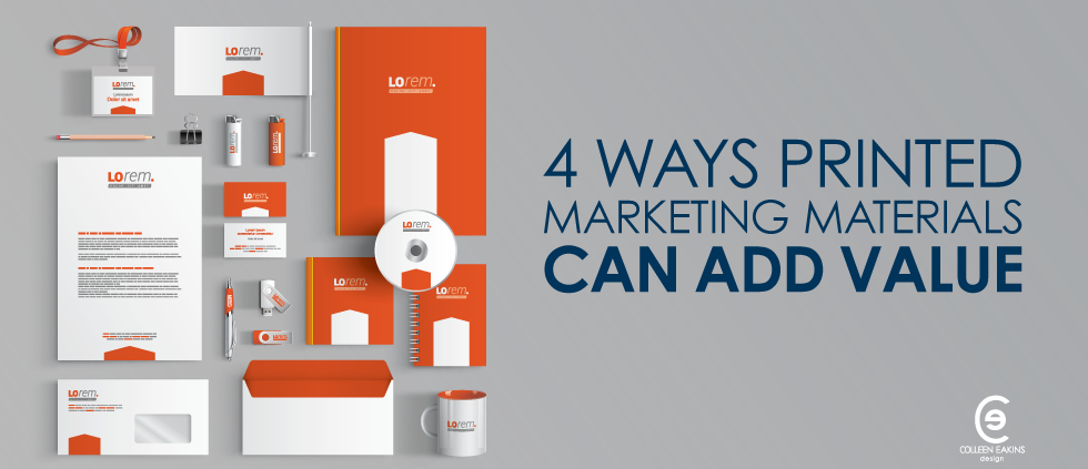4 ways printed marketing materials can add value for Digital marketing materials