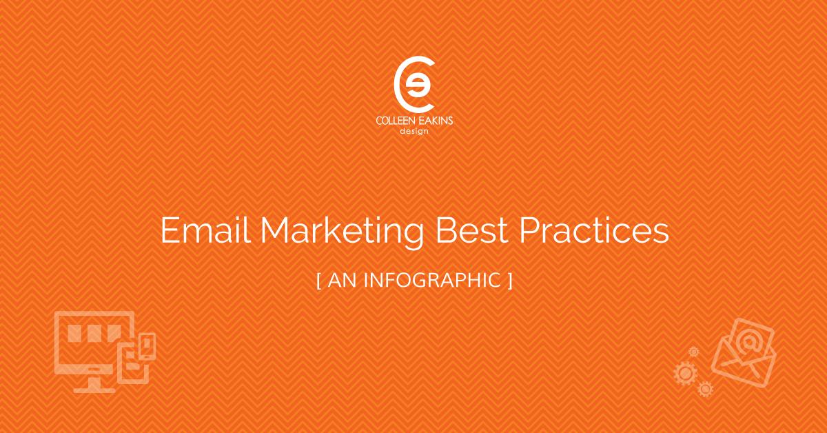 Email Marketing Best Practices [infographic] | Colleen Eakins Design ...